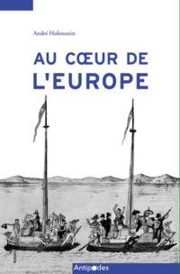 Au coeur de l'Europe. Une histoire de la Suisse entre ouverture et repli
