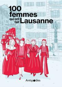Couverture 100 femmes qui ont fait Lausanne